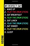 My Perfect Day Play The Drum Sticks 2021: English! My calendar for the perfect day is a fun, cool gift for 2021 and can be used as a diary and homework book. -  Independently published