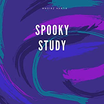 Spooky Study (Music for Study)