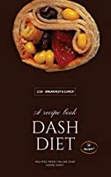 Dash Diet - Breakfast and Lunch: 50 Comprehensive Breakfast Recipes To Help You Lose Weight, Lower Blood Pressure, And Give You Energy The Whole Day! (Dash Diet by Leone Conti)