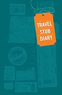 Travel Stub Diary: (Travel Diary, Travel Journal, Scrapbook Journal)