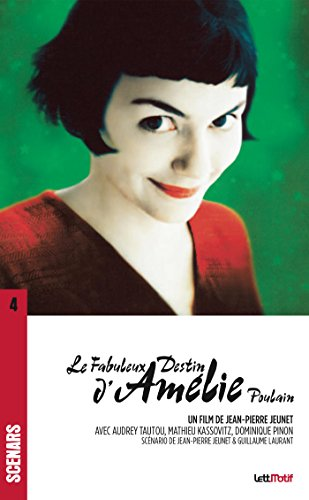 Le Fabuleux destin d\'Amélie Poulain: Scénario du film (Scénars t. 4) (French Edition)