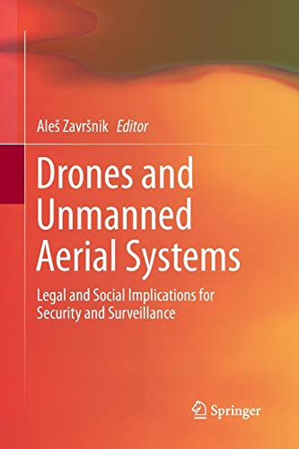 Drones and Unmanned Aerial Systems: Legal and Social Implications for Security and Surveillance