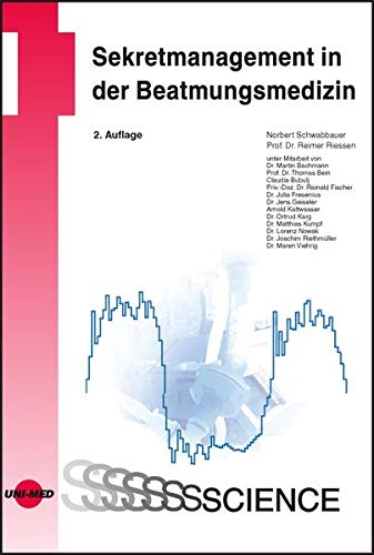 Sekretmanagement in der Beatmungsmedizin (UNI-MED Science)