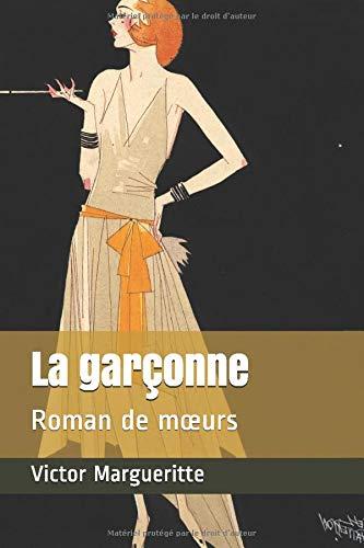 La garçonne: Roman de mœurs (French Edition)