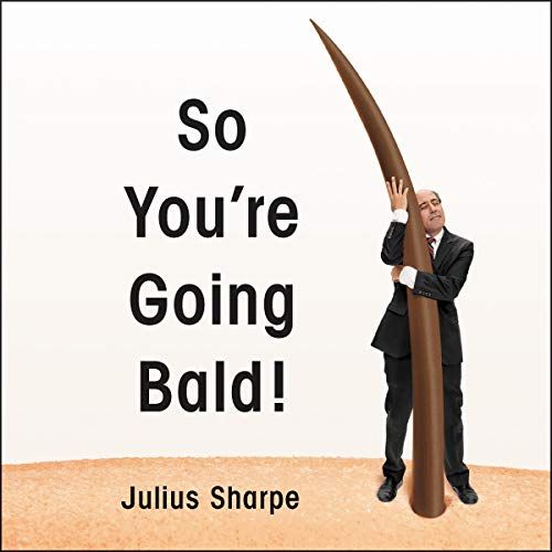 So You're Going Bald! audiobook cover art