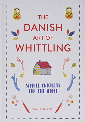 Compare Textbook Prices for The Danish Art of Whittling: Simple Projects for the Home  ISBN 9781849945035 by Egholm, Frank