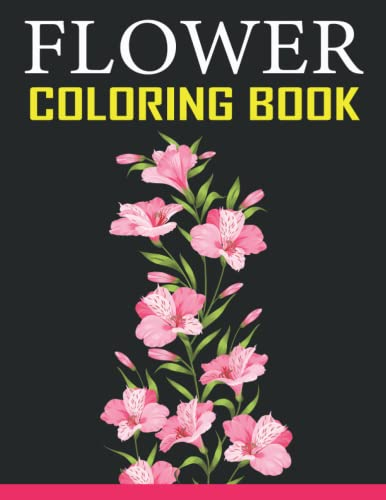Flower coloring book: Beautiful Flower Designs Coloring Book for Adult, Seniors Stress Relief, Relaxation, and Creativity
