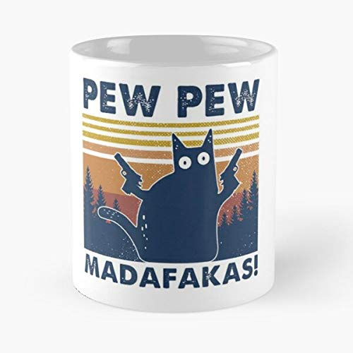 Cat Pew Madafakas Vintage Crazy Funny Graphic Classic Mug - Gift Coffee Tea Cup White 11 Oz The Best Gift For Holidays