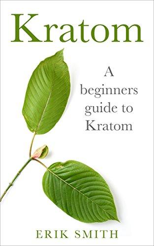 Kratom: A beginners guide to Kratom