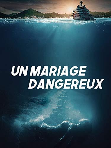 Un Mariage Dangereux (Dangerous Matrimony)