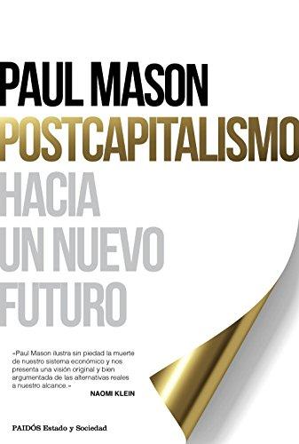 Postcapitalismo: Hacia un nuevo futuro