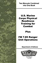 U.S. Marine Corps Physical Readiness Training for Combat Plus FM 7-85 Ranger Unit Operations