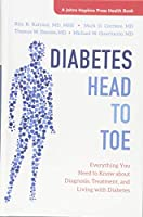 Diabetes Head to Toe: Everything You Need to Know About Diagnosis, Treatment, and Living With Diabetes (Johns Hopkins Press Health Book)