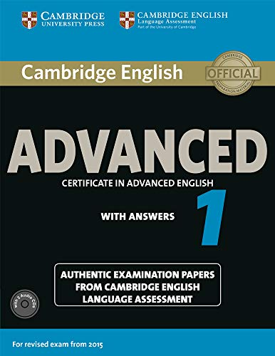 Cambridge English Advanced 1 for Revised Exam from 2015 Student's Book + CD [Lingua inglese]: Authentic Examination Papers from Cambridge English Language Assessment: Vol. 1