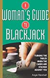 Woman's Guide to Blackjack: Turning the Tables When the Cards Are Stacked Against You