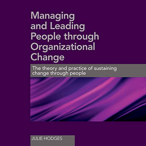 Managing and Leading People Through Organizational Change cover art