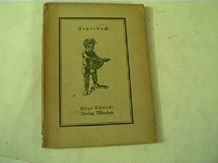 Anselm Feuerbach : Mit 61 Abb., Briefen d. Künstlers. gew. u. eingel. v. Hans W. Singer