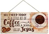 MAIYUAN Coffee Sign All I Need Today is Coffee and Jesus 5x10 Inch Wood Printed Design Hanging Wall Sign(DB2357)