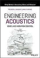 Engineering Acoustics: Noise and Vibration Control (Wiley Series in Acoustics Noise and Vibration)