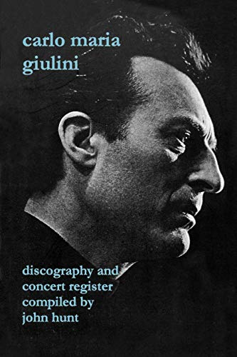 Compare Textbook Prices for Carlo Maria Giulini. Discography and Concert Register. [2002]  ISBN 9781901395112 by Hunt, John