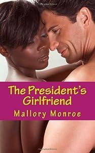 The President's Girlfriend (1) (Volume 1) By Mallory Monroe EBOOK