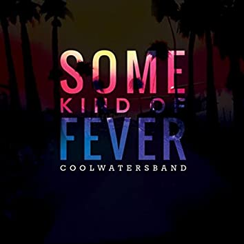 Some Kind of Fever