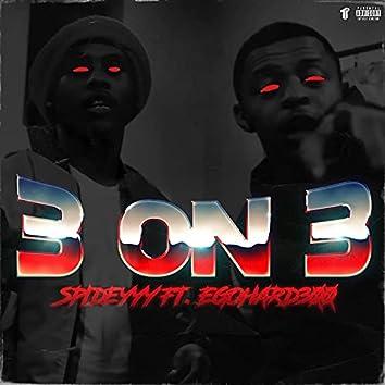3 ON 3 (feat. Egohard3)