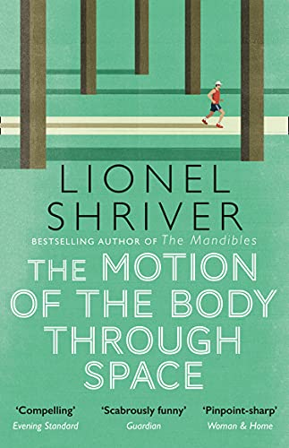 The Motion of the Body Through Space: From the award-winning author of We Need to Talk About Kevin (English Edition)
