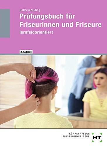 Prüfungsbuch für Friseurinnen und Friseure: lernfeldorientiert