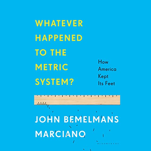 Whatever Happened to the Metric System? audiobook cover art