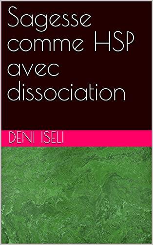Sagesse comme HSP avec dissociation (French Edition)