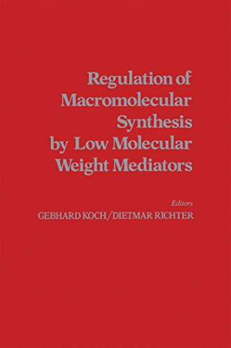 Regulation of Macromolecular Synthesis By Low Molecular Weight Mediators (English Edition)