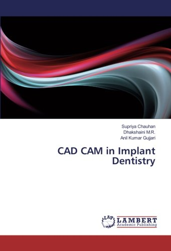 Compare Textbook Prices for CAD CAM in Implant Dentistry  ISBN 9783330076785 by Chauhan, Supriya,M.R., Dhakshaini,Gujjari, Anil Kumar