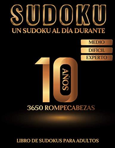 Libro de Sudokus para Adultos - 3650 Rompecabezas - Un Sudoku al día durante 10 años - Medio - Difícil - Experto: Uno de los libros más grandes de ... incluidas - Idea de regalo original