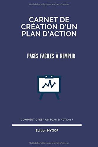 Carnet de création d'un plan d'action - 21 pages faciles à remplir: Comment créer un plan d'action ?