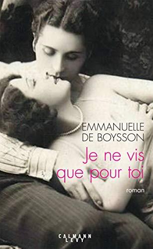 Je ne vis que pour toi (Littérature Française) (French Edition) by [Emmanuelle de Boysson]