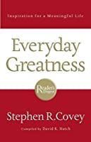 Everyday Greatness: Inspiration for a Meaningfull Life