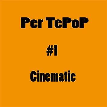 #1 - Cinematic