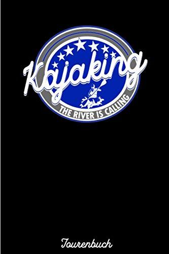 Kajak Tourenbuch | Buch fuer Kanufahrer, Rafting und Wassersportler | Kajaking The River is Calling | ca. A5, 120 Seiten liniert