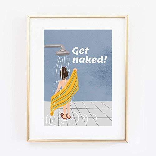 Din A4 Kunstdruck ungerahmt - Get naked - Spruch Badezimmer Dusche Statement Mädchen Druck Poster Bild