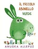 Piccolo Asinello verde. Ediz. illustrata