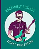 Rockabilly Concert Ticket Collection: Stub Diary Album | Ticket Date | Details of The Tickets | Purchased/Found From | History Behind the Ticket | Sketch/Photo Of Tickets.