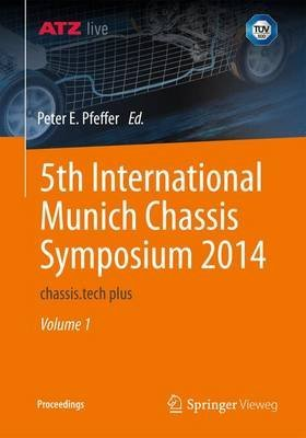 [(5th International Munich Chassis Symposium : Chassis.Tech Plus)] [Edited by Peter E. Pfeffer] published on (July, 2014)