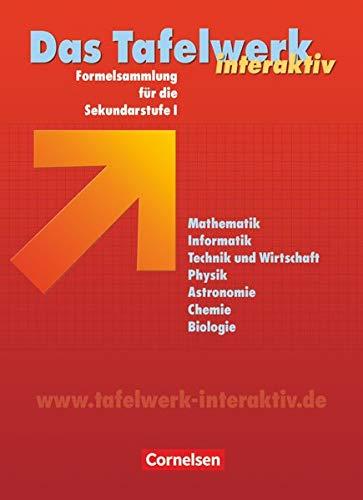 Das Tafelwerk interaktiv - Formelsammlung für die Sekundarstufe I - Allgemeine Ausgabe: Schülerbuch