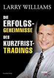 Die Erfolgsgeheimnisse des Kurzfrist-Tradings - Larry Williams
