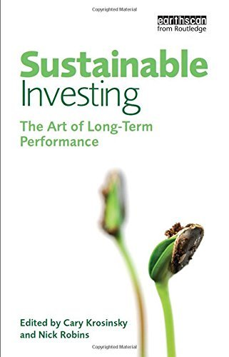 Sustainable Investing: The Art of Long Term Performance by Cary Krosinsky (Editor),...