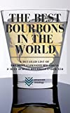 The Best Bourbons in the World: A Detailed List of the Most Expensive Bourbons & Best Budget Bourbons Under $50 (English Edition)