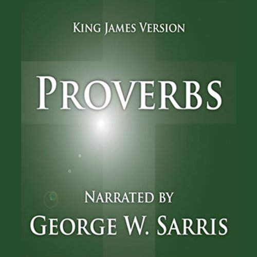 The Holy Bible - KJV: Proverbs                   By:                                                                                                                                 George W. Sarris (publisher)                               Narrated by:                                                                                                                                 George W. Sarris                      Length: 1 hr and 50 mins     108 ratings     Overall 4.8