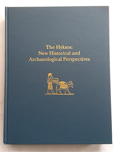 The Hyksos: New Historical and Archaeological Perspectives (University Museum Monograph)