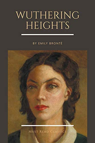 Wuthering Heights by Emily Brontë (Must Read Classics Book 25) (English Edition)